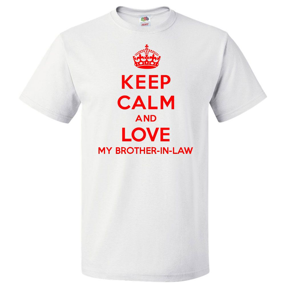 keep calm and love my brother in law t shirt funny tee
